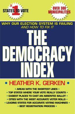 The Democracy Index: Why Our Election System Is Failing and How to Fix It