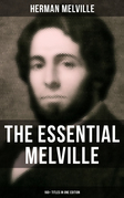 THE ESSENTIAL MELVILLE - 160+ Titles in One Edition