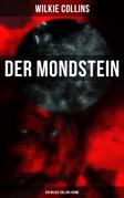 Der Mondstein (Ein Wilkie Collins-Krimi)