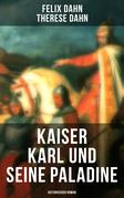Kaiser Karl und seine Paladine: Historischer Roman