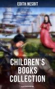EDITH NESBIT: Children's Books Collection (Illustrated Edition)