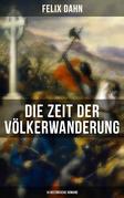 Die Zeit der Völkerwanderung: 14 Historische Romane