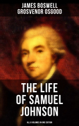 THE LIFE OF SAMUEL JOHNSON - All 6 Volumes in One Edition