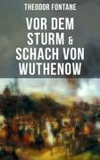 Vor dem Sturm & Schach von Wuthenow