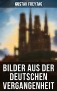 Bilder aus der deutschen Vergangenheit (Gesamtausgabe)