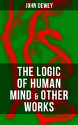 The Logic of Human Mind & Other Works