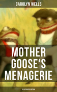 Mother Goose's Menagerie (Illustrated Edition)