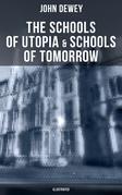 The Schools of Utopia & Schools of To-morrow (Illustrated)