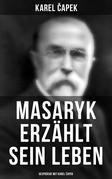Masaryk erzählt sein Leben (Gespräche mit Karel ?apek)