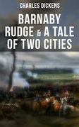 Barnaby Rudge & A Tale of Two Cities