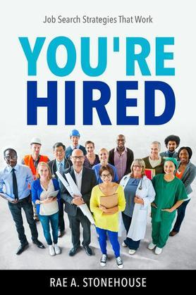 You're Hired! Job Search Strategies That Work