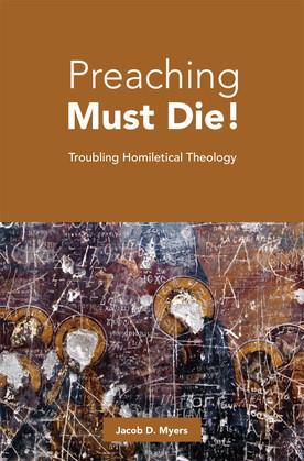 Preaching Must Die!