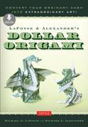 LaFosse & Alexander's Dollar Origami: Convert Your Ordinary Cash into Extraordinary Art!: Origami Book with 20 Projects & Downloadable Instructional V