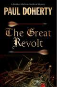 Great Revolt, The: A mystery set in Medieval London