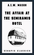 The Affair at the Semiramis Hotel (Serapis Classics)