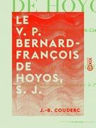 Le V. P. Bernard-François de Hoyos, S. J. - Premier apôtre du Sacré-Cœur en Espagne