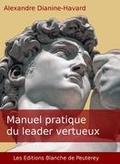 Manuel pratique du leader vertueux
