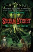 Scream Street: Skull of the Skeleton (Book #5)