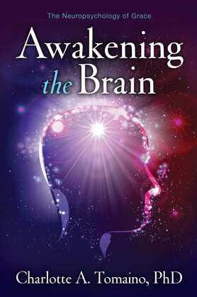 Awakening the Brain: The Neuropsychology of Grace
