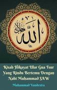 Kisah Hikayat Ular Gua Tsur Yang Rindu Bertemu Dengan Nabi Muhammad SAW