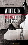 Werner Klein – Geheimagent in eigener Sache