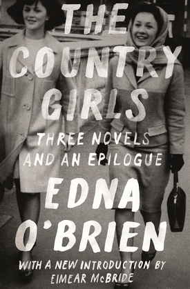 The Country Girls: Three Novels and an Epilogue