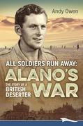 All Soldiers Run Away: The Story of a British Deserter