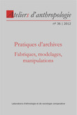 36 | 2012 - Pratiques d'archives - Ateliers anthropologie