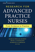 Research for Advanced Practice Nurses, Third Edition: From Evidence to Practice
