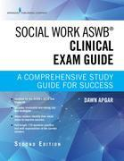 Social Work ASWB Clinical Exam Guide, Second Edition: A Comprehensive Study Guide for Success