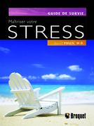 Maîtriser votre stress
