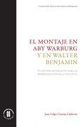 El montaje en Aby Warburg y en Walter Benjamin