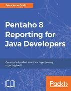 Pentaho 8 Reporting for Java Developers