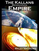 The Kallans: Beginnings: Empire