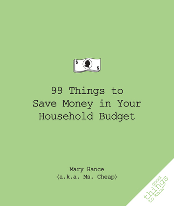99 Things to Save Money in Your Household Budget