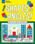 Explore Shapes and Angles!: With 25 Great Projects