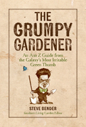 The Grumpy Gardener: An A to Z Guide from the Galaxy¿s Most Irritable Green Thumb