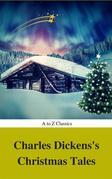Charles Dickens's Christmas Tales (Best Navigation, Active TOC) (A to Z Classics)