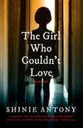 The Girl Who Couldn't Love: A Novel