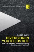 Diversion in Youth Justice: What Can We Learn from Historical and Contemporary Practices?