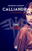 Calliandra, tome 1