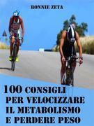 100 Consigli Per Velocizzare il Metabolismo e Perdere Peso