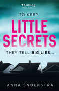 Little Secrets: A gripping new psychological thriller you won't be able to put down!