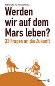 Werden wir auf dem Mars leben?