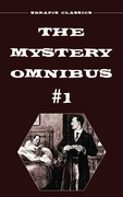The Mystery Omnibus #1 (Serapis Classics)