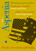 Aspenia n. 78 - Iraniani e sauditi nemici perfetti. USA e Germania amici imperfetti