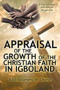 Appraisal of the Growth of the Christian Faith in Igboland