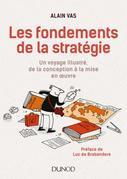 Les fondements de la stratégie: Un voyage illustré, de la conception à la mise en oeuvre