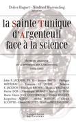 La Sainte Tunique d'Argenteuil face à la science: Actes du colloque du 12 novembre 2005 à Argenteuil organisé par COSTA (UNEC)