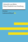 Prinz Friedrich von Homburg von Heinrich von Kleist: Lektüreschlüssel mit Inhaltsangabe, Interpretation, Prüfungsaufgaben mit Lösungen, Lernglossar. (Reclam Lektüreschlüssel XL)